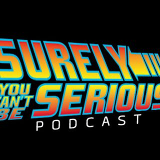 Surely You Can't Be Serious Podcast - Preview v. Trailer