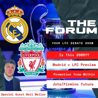 Real Madrid v Liverpool | The Forum | Special Guest Neil Mellor