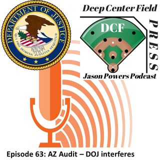 Episode 63: AZ Audit – DOJ Interferes, Military Madness