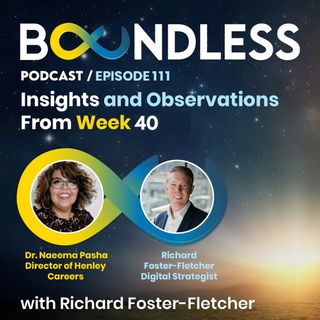 EP112: Richard Foster-Fletcher and Dr Naeema Pasha: Insights and Observations from Week 40