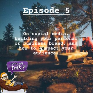 005: ... about social media, respecting your audience, and building your brand