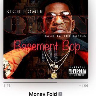 Rich Homie Quan - Money Fold - Basement Bop/Talk Music Ent Pod Show