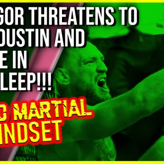 Mixed Martial Mindset: McGregor Threatens To Shoot Dustin And His Wife In Their Sleep