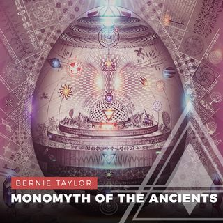 S02E14 - Bernie Taylor // Monomyth of the Ancients