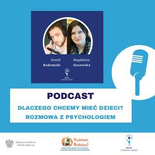 S01E01: Dlaczego chcemy mieć dzieci? Rozmowa z Psychologiem   rozmawiają: Dawid Radomski i Magdalena Ossowska
