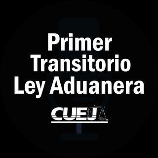 Primer Transitorio Ley Aduanera México