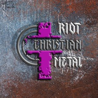 Episode 5 - Riot Christian Metal