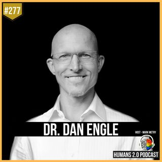 278: Dr. Dan Engle   Truth Behind the Medical Mental Healthcare System