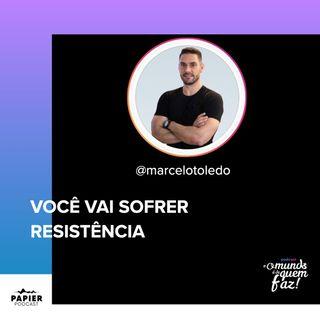 VOCÊ VAI SOFRER RESISTÊNCIA - MARCELO TOLEDO