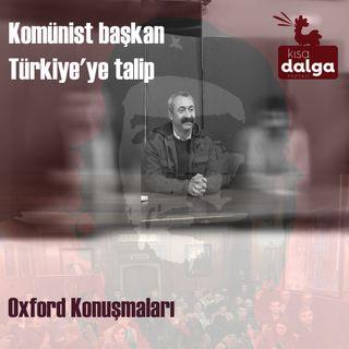 Komünist Başkan Türkiye'ye Talip