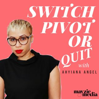 Ep 1: Introduction to the Switch, Pivot or Quit Podcast
