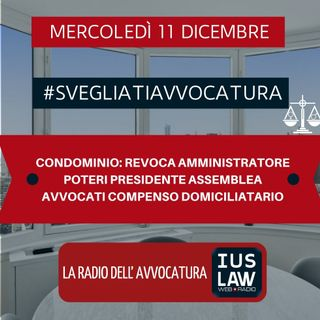 CONDOMINIO: REVOCA AMMINISTRATORE – POTERI PRESIDENTE ASSEMBLEA – AVVOCATI COMPENSO DOMICILIATARIO – #SVEGLIATIAVVOCATURA