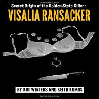 keith komos - Secret Origin of the Golden State Killer: Visalia Ransacker