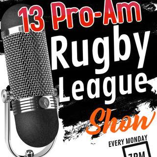 13 Pro-Am Rugby League Show (Episode 34) ***LIVE*** 02/11/2020