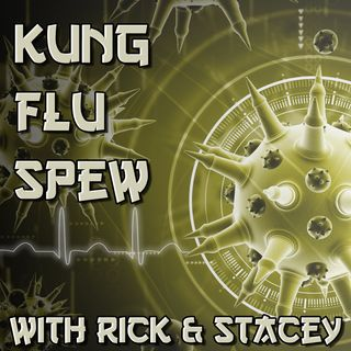 The Kung Flu Spew