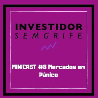 MINICAST #8 Mercados em Pânico