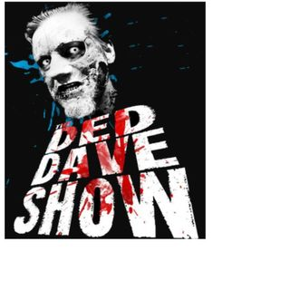 The Ded Dave Doom Show
