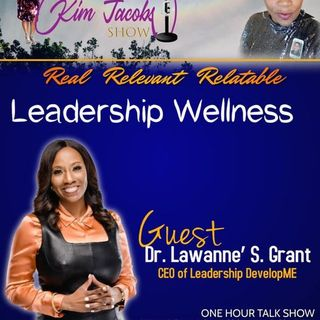 LEADERSHIP WELLNESS WITH DR. LAWANNE' GRANT
