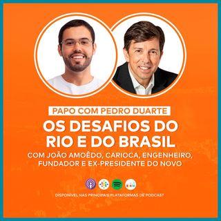 EP21 - EDIÇÃO ESPECIAL COM JOÃO AMOÊDO, FUNDADOR DO PARTIDO NOVO!
