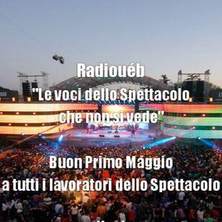 """Radiouéb """"Le voci dello Spettacolo che non si vede"""" Buon Primo Maggio ai lavoratori dello Spettacolo"""