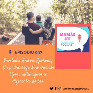 098 - Invitado: Andrés Spokoiny. Un padre argentino criando hijos multilingües en diferentes países