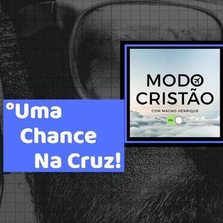 Uma chance na Cruz #04