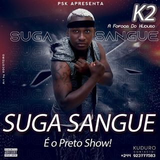 K2 Fofoca do Kuduro - Suga Sangue (Beef para Preto Show) BAIXAR AGORA MP3