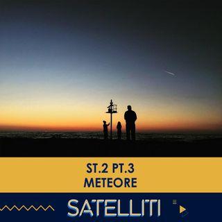 Satelliti ST.2 PT.3 - Meteore - 09/02/2021