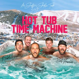 #347: Hot Tub Time Machine (@BertKreischer, @SteveRannazzisi, @DanishAndOneill, @MarkNorm)