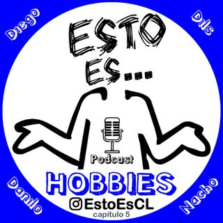 Esto Es - Hobbies (Cap 5)