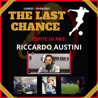 "#6 ""THE LAST CHANCE"" - ospite RICCARDO AUSTINI"