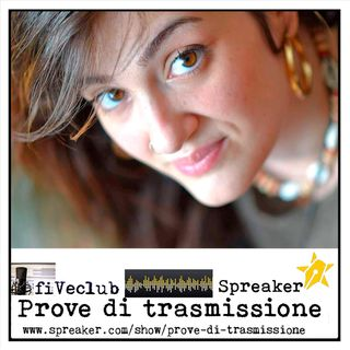Prove di Trasmissione - Ospite Arianna Vittoria Beffardi
