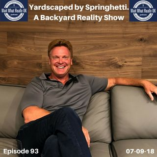 Yardscaped by Springhetti. A Backyard Reality Show