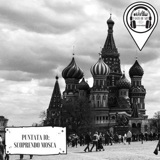 Puntata 10 - Scoprendo Mosca