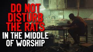 """""""Do not disturb the rats in the middle of their worship""""  Creepypasta"""