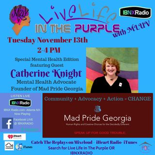 Live Life In The Purple Show with MLuv 11-13-18 Guest Catherine Knight
