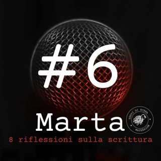 MARTA | episodio 6 | Scelta e ordine