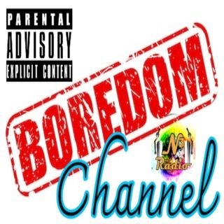 The Boredom Channel