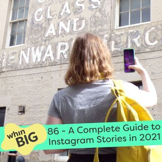 86 - A Complete Guide to Instagram Stories in 2021