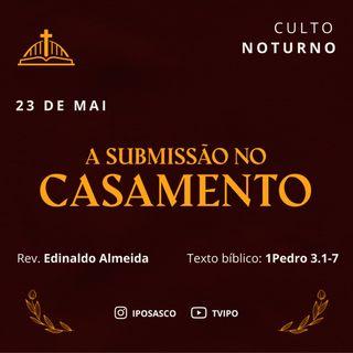 A Submissão no Casamento (1Pedro 3.1-7) - Rev Edinaldo Almeida
