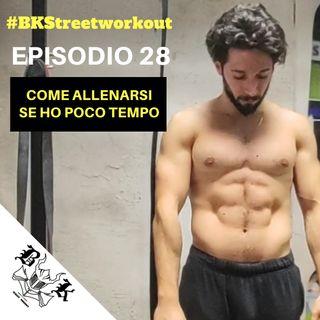 EP 28 Come allenarsi in poco tempo?
