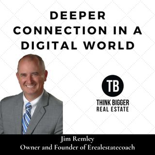 Jim Remley- Deeper Connections in a Digital World