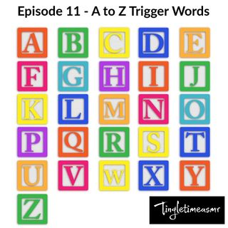 Episode 11 - A to Z Trigger Words Binaural