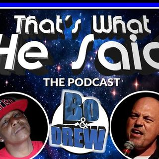Thats What He Said - Bo & Drew Live @ 5