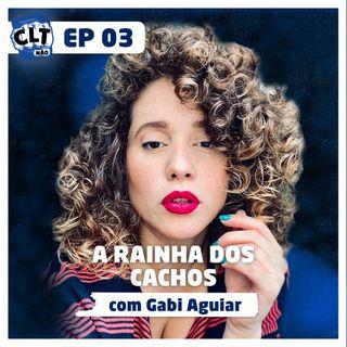 EP 03 - De vendedora de Loja à dona de salão de beleza - com Gabi Aguiar