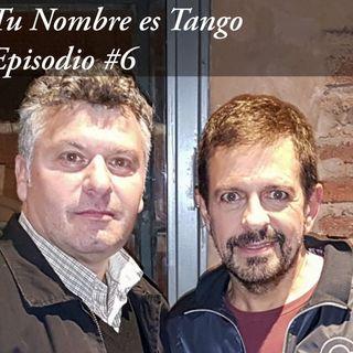 Tu Nombre es tango Episodio # 6