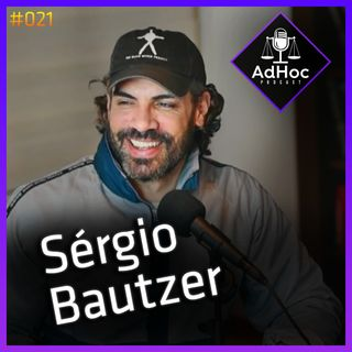 Delegado da PCDF - Sérgio Bautzer - AdHoc Podcast #021