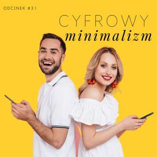 #31 Cyfrowy minimalizm, detoks i cyfrowe porządki