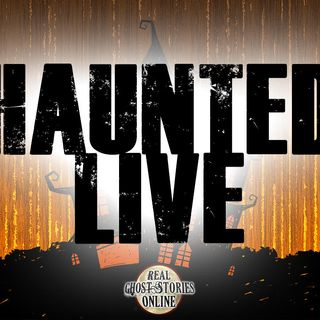 Haunted Live | Paranormal, Supernatural, Horror