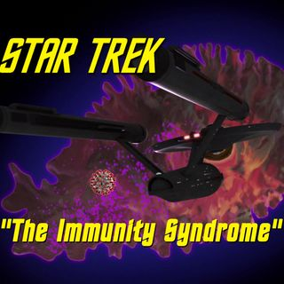 "Season 6, Episode 1 ""The Immunity Syndrome"" (TOS) with Darren Mooney"